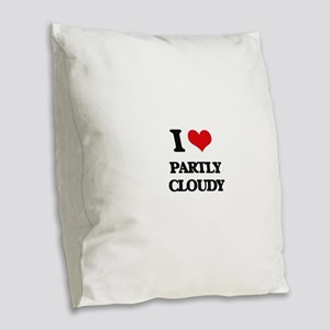 I love Partly Cloudy Burlap Throw Pillow